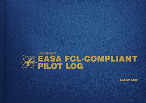 The Standard Easa Fcl-Compliant Pilot Log: Asa-Sp-Easa (The Standard Pilot Logbooks Series)
