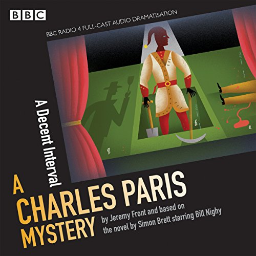Charles Paris: A Decent Interval: A BBC Radio 4 full-cast dramatisation