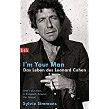 I'm your man. Das Leben des Leonard Cohen