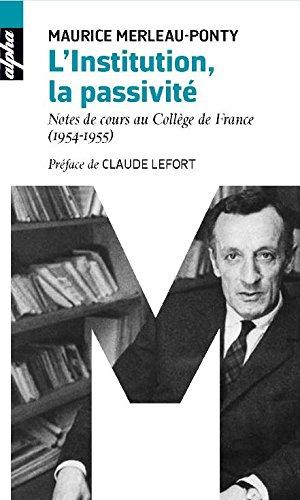 L'institution, la passivité (poche) - Notes de cours au Collège de France (1954-1955)