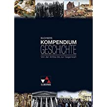 Buchners Kompendium Geschichte: Von der Antike bis zur Gegenwart. Lehr- und Arbeitsbuch für die Oberstufe
