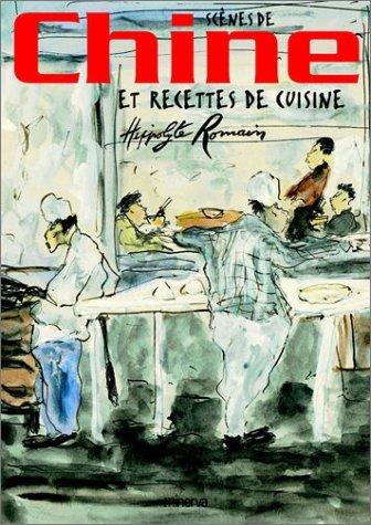Scènes de Chine et recettes de cuisine par Hippolyte Romain