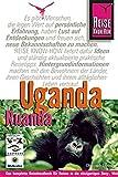 Uganda, Ruanda - Das komplette Reisehandbuch für Reisen in die einzigartigen Berg-, Wald- und Seenlandschaften Ugandas und Ruandas