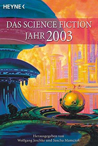 Das Science-Fiction-Jahr 2003 (Heyne Science Fiction und Fantasy (06))