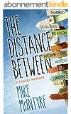 The Distance Between: A Travel Memoir (English Edition)