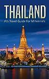 Thailand: JR's Travel Guide for Millennials