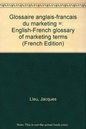 Glossaire anglais-français du marketing par Jacques Lleu