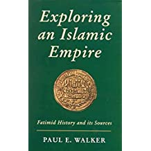 [(Exploring an Islamic Empire : Fatimid History and Its Sources)] [By (author) Paul E. Walker] published on (August, 2002)