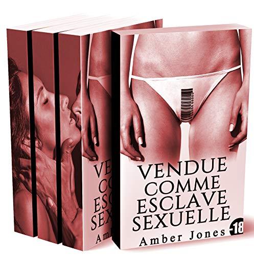 Vendue Comme Esclave Sexuelle (Intégrale): (Interdit Au Moins de 18 Ans) par  Amber Jones