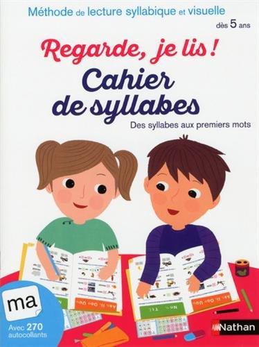 Cahier de syllabes et des premiers mots dès 5 ans - Regarde je lis ! par Eric Battut