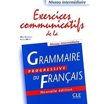 Exercices communicatifs de la grammaire progressive - Niveau intermédiaire - Livre