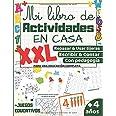 Mi libro de Actividades en Casa XXL: +4 años: Aprender a repasar, usar tijeras, aprender a escribir números y letras para niñ