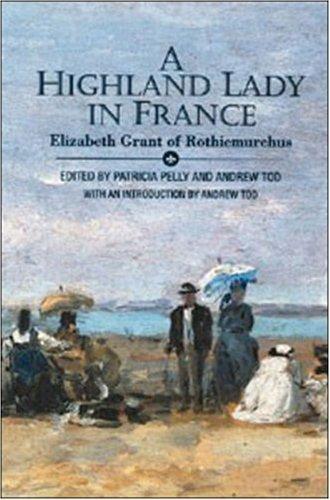 A Highland Lady in France by Elizabeth Grant (1996-09-21)