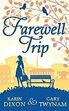 Farewell Trip by Karin Dixon, Gary Twynam