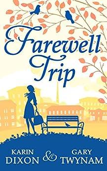 Farewell Trip by [Dixon, Karin, Gary Twynam]