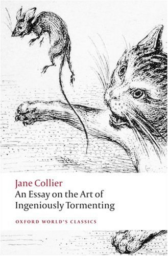 An Essay on the Art of Ingeniously Tormenting (Oxford World's Classics)