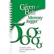 The Green Belt Memory Jogger: The Green Belt Memory Jogger: A Pocket Guide for Six SIGMA DMAIC Success (English Edition)