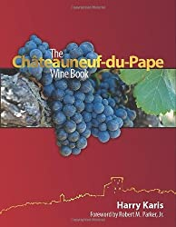 The Chateauneuf-du-Pape Wine Book by Harry Karis (2009-11-10)
