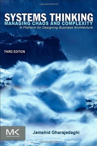 Systems Thinking, Third Edition: Managing Chaos and Complexity: A Platform for Designing Business Architecture 3rd by Jamshid Gharajedaghi (2011) Paperback