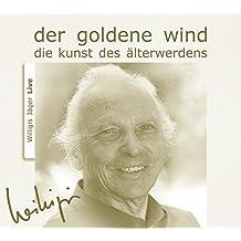 Der goldene Wind: Die Kunst des Älterwerdens