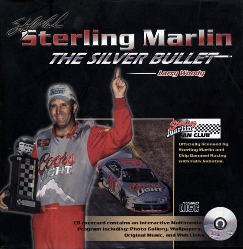 Sterling Marlin: Silver Bullet por Larry Woody