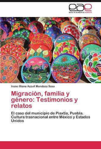 Migracion, Familia y Genero: Testimonios y Relatos