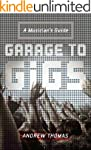 Garage to Gigs: A Musician's Guide