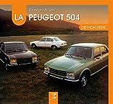 La Peugeot 504 de mon père