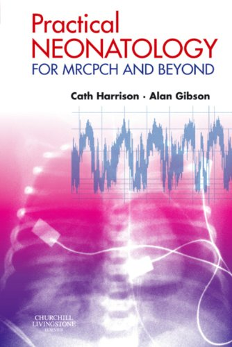 Practical Neonatology E-Book: for MRCPCH and Beyond (MRCPCH Study Guides)