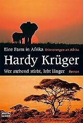 Eine Farm in Afrika / Wer stehend stirbt, lebt länger