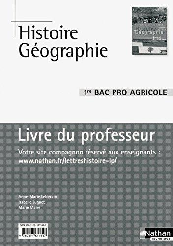 Histoire et Géographie 1re BAC Pro 3 ans Agricole par Anne-Marie ;Juguet, Isabelle ;Maire, Marie