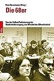 Die 68er: Von der Selbst-Politisierung der Studentenbewegung zum Wandel der Öffentlichkeit -