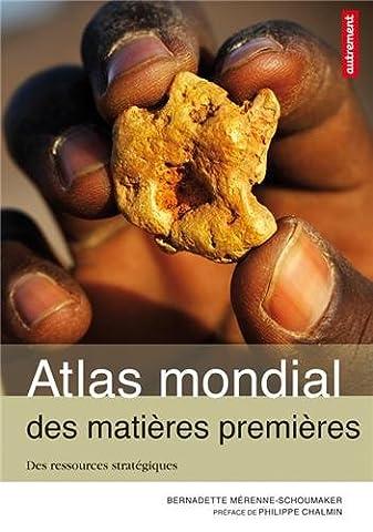 Atlas des matières premières : Des ressources stratégiques