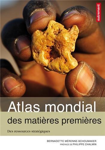 Atlas des matires premires : Des ressources stratgiques