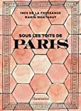 Sous les toits de Paris (Architecture & design) - Format Kindle - 9782081447189 - 23,99 €