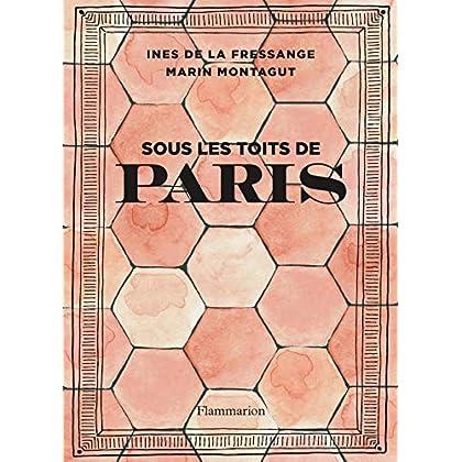 Sous les toits de Paris (Architecture & design)