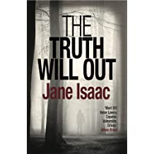 The Truth Will Out: Shocking. Page-Turning. Crime Thriller with DCI Helen Lavery