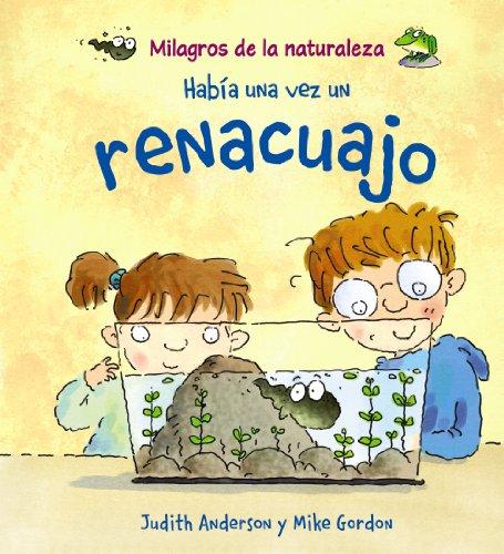 Milagros De LA Naturaleza: Habia UNA Vez UN Renacuajo (Milagros De La Naturaleza / Nature's Miracles) por Judith Anderson