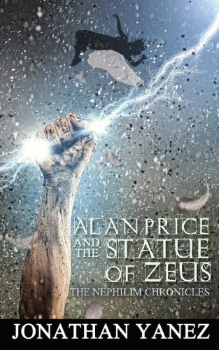 Alan Price and the Statue of Zeus (The Nephilim Chronicles) (Volume 3) by Jonathan Yanez (2015-04-13)