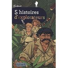 5 histoires d'explorateurs