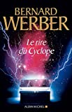 Le rire du cyclope / Bernard Werber   Werber, Bernard (1961-...). Auteur
