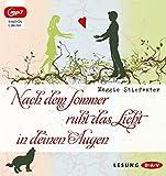 Nach dem Sommer ruht das Licht in deinen Augen (mp3-Ausgabe): Lesungen mit Annina Braunmiller, Max Felder u.a. (3 mp3-CDs)