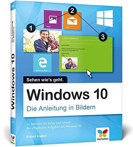 Windows 10: Die Anleitung in Bildern. Bild für Bild Windows 10 kennenlernen. Komplett in Farbe. Auch für Senioren. (Win Tablet Zoll 10 8)