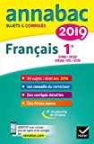 Annales Annabac 2019 Français 1re STMG, STI2D, STD2A, STL, ST2S - Sujets et corrigés du bac Première séries technologiques
