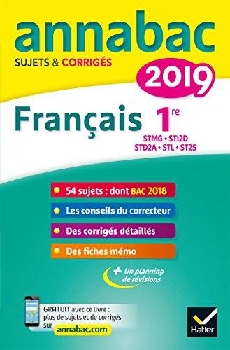 Annales Annabac 2019 Français 1re STMG, STI2D, STD2A, STL, ST2S: sujets et corrigés du bac Première séries technologiques par Sylvie Dauvin