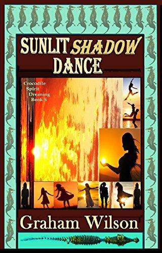 Sunlit Shadow Dance (Crocodile Spirit Dreaming  Book 5) (English Edition)