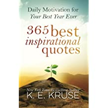 365 Best Inspirational Quotes: Daily Motivation For Your Best Year Ever