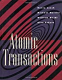 Atomic Transactions: In Concurrent and Distributed Systems (Morgan Kaufmann Series in Data Management Systems)