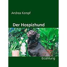 Der Hospizhund: Erzählung