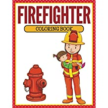 Firefighter Coloring Book: Coloring Books for Kids